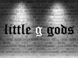 little g gods