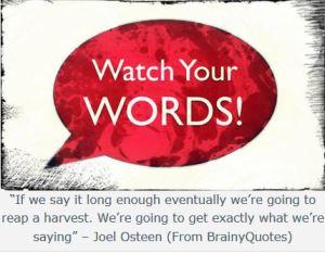 WATCH YOUR WORDS joel osteen