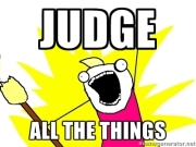 judge all the things